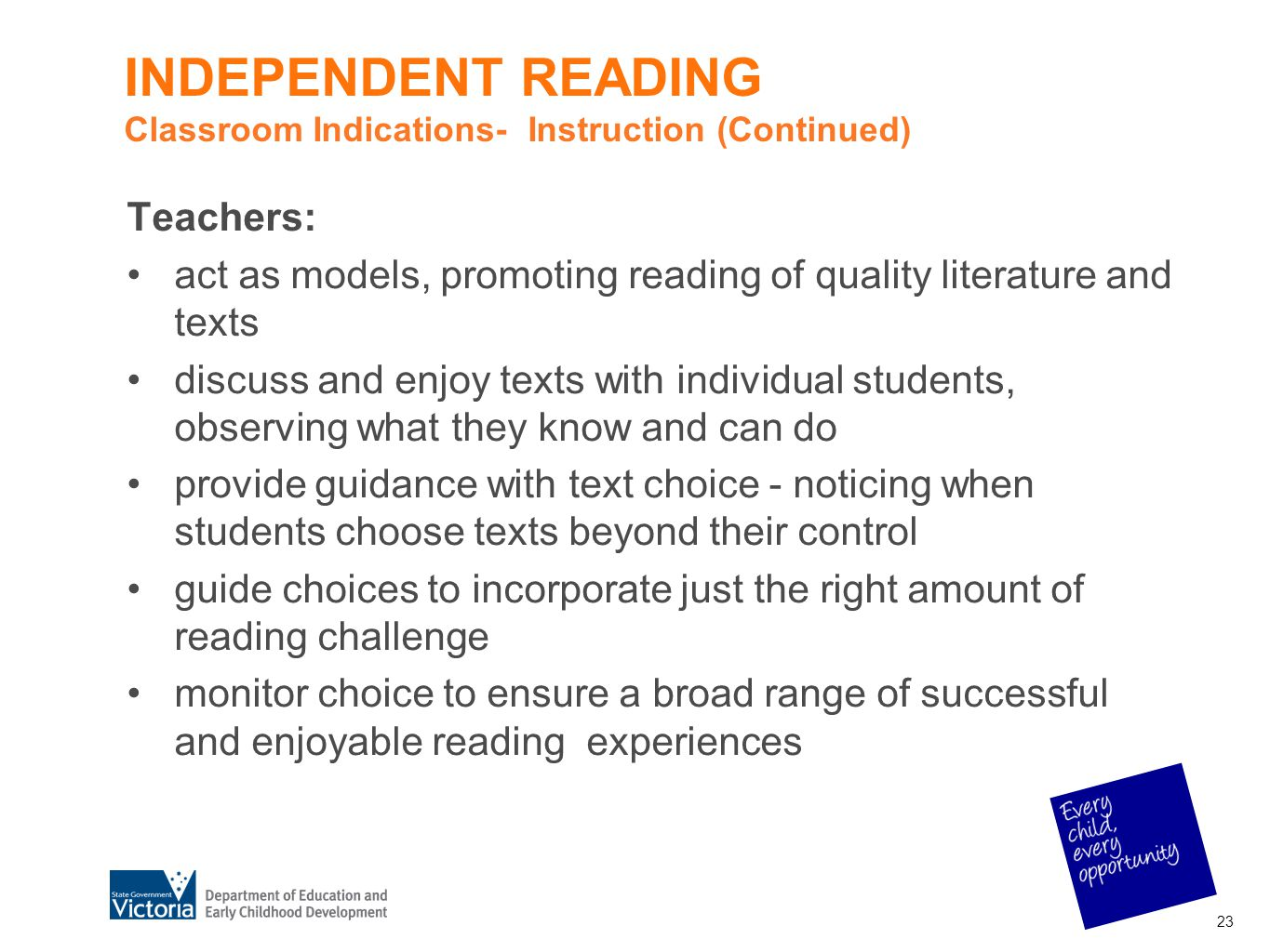 INDEPENDENT READING Classroom Indications- Instruction (Continued)