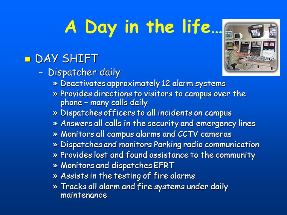 A Day in the life… DAY SHIFT Dispatcher daily