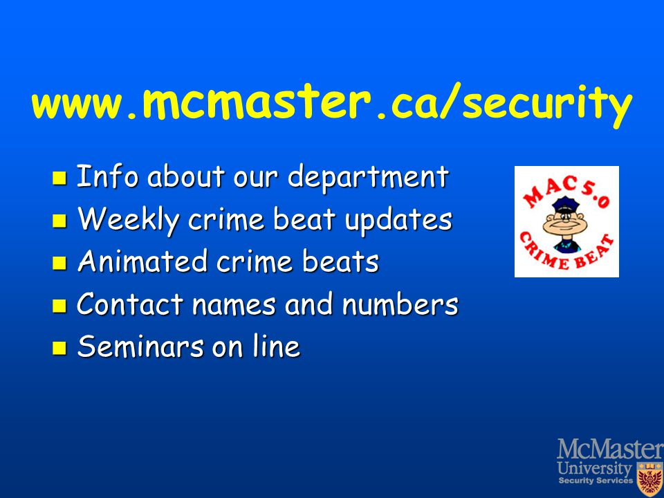 www.mcmaster.ca/security Info about our department