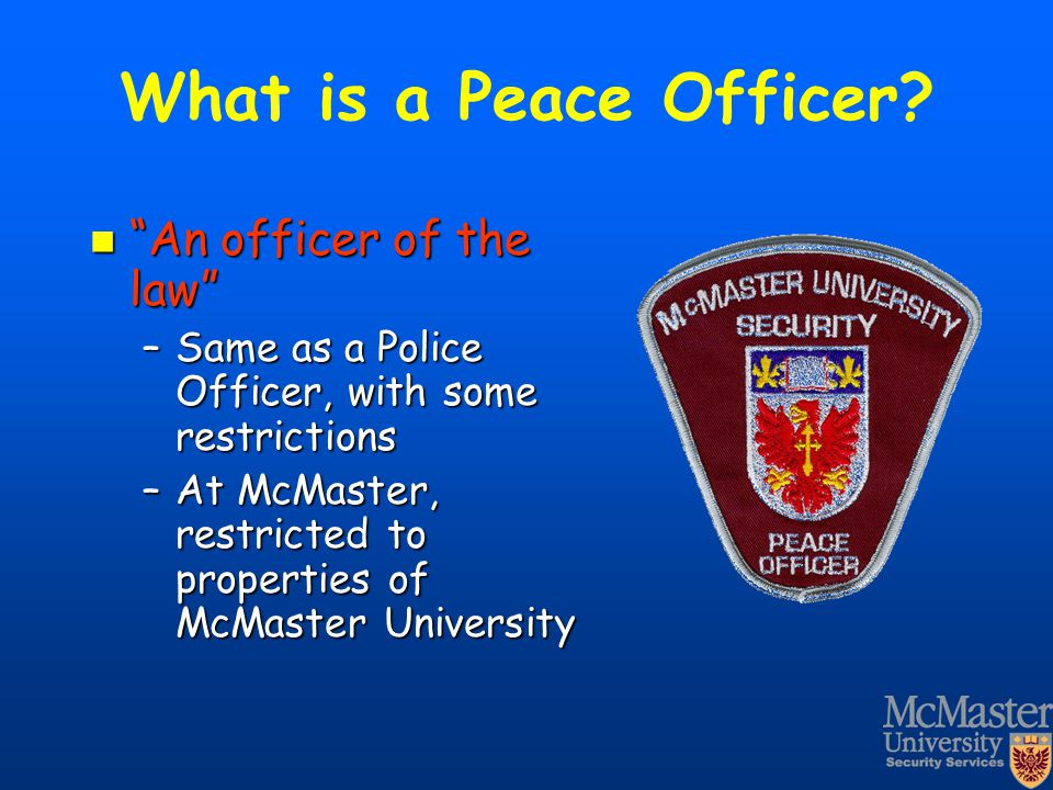 What is a Peace Officer An officer of the law
