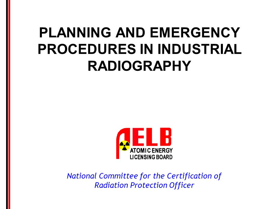 PLANNING AND EMERGENCY PROCEDURES IN INDUSTRIAL RADIOGRAPHY