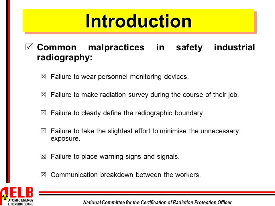 Introduction Common malpractices in safety industrial radiography: