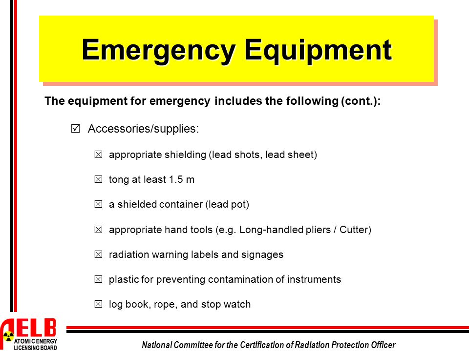 Emergency Equipment The equipment for emergency includes the following (cont.): Accessories/supplies:
