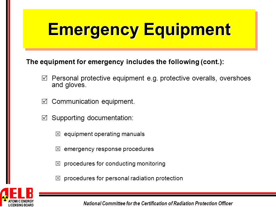 Emergency Equipment The equipment for emergency includes the following (cont.):