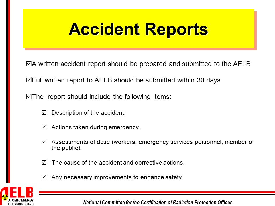 Accident Reports A written accident report should be prepared and submitted to the AELB.