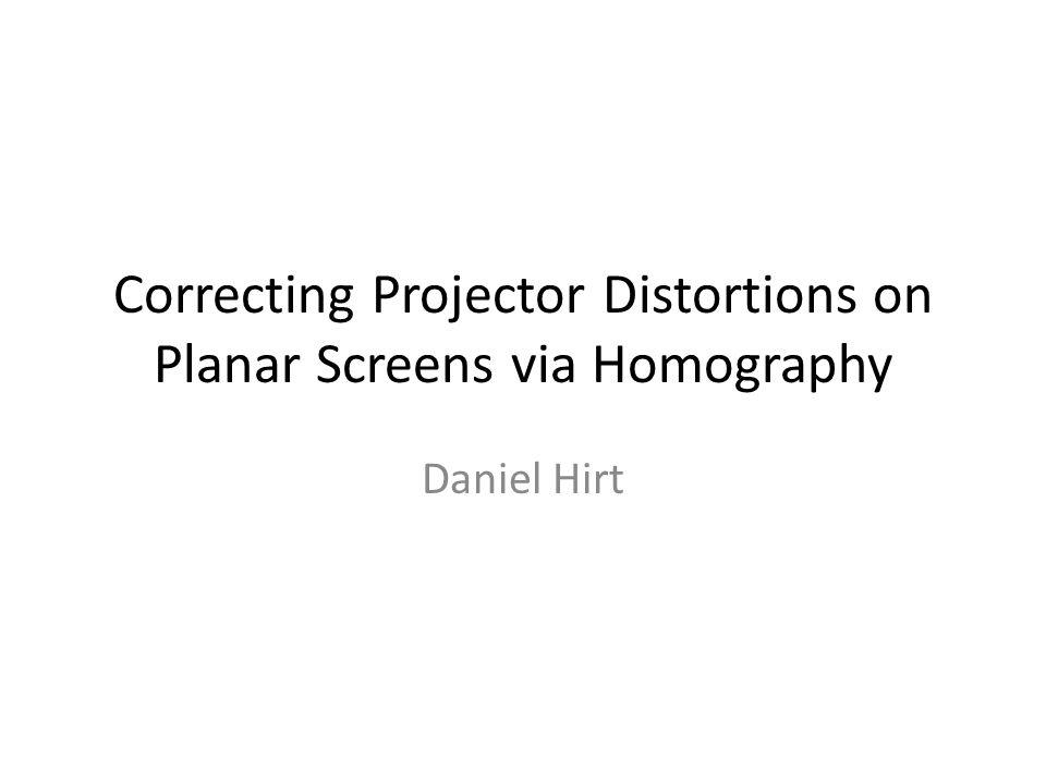 Correcting Projector Distortions on Planar Screens via Homography
