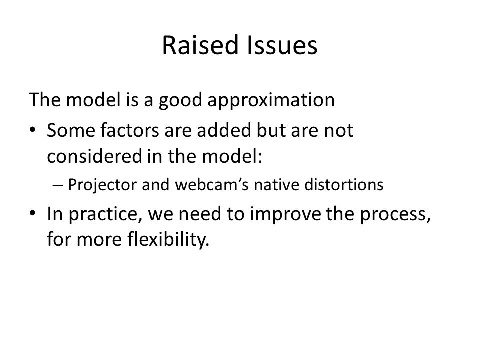 Raised Issues The model is a good approximation