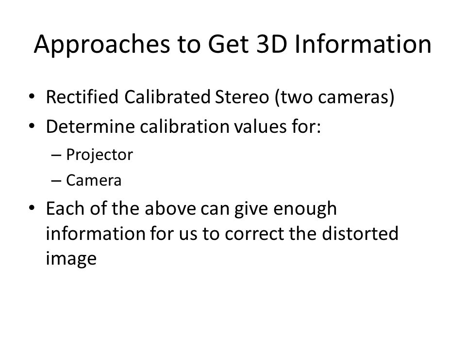 Approaches to Get 3D Information