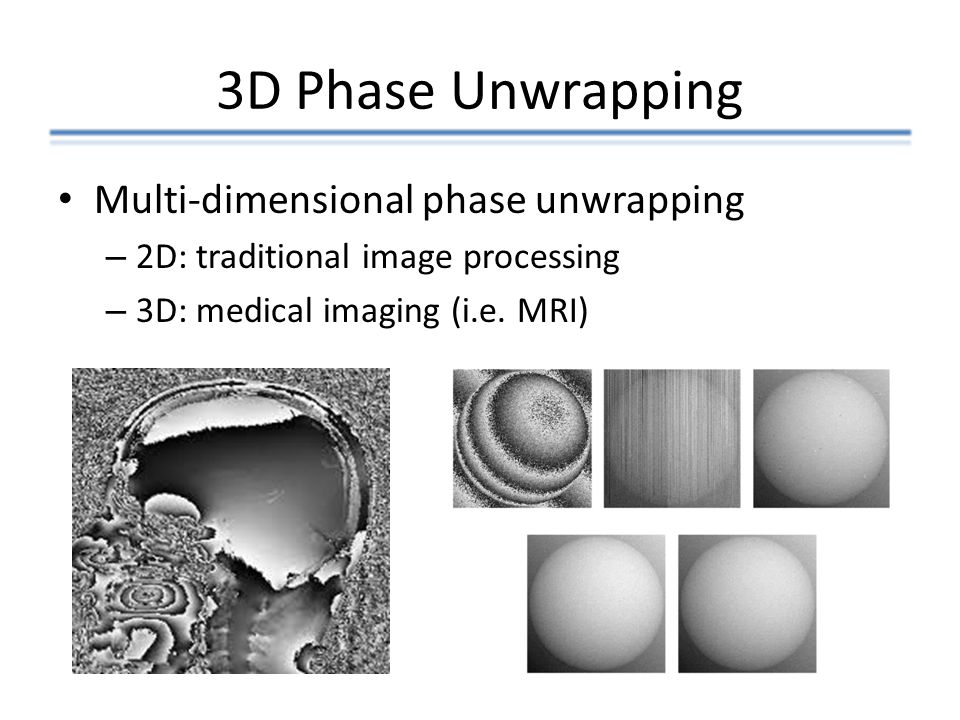 3D Phase Unwrapping Multi-dimensional phase unwrapping