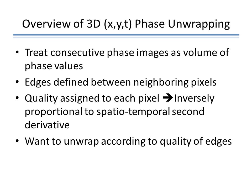 Overview of 3D (x,y,t) Phase Unwrapping