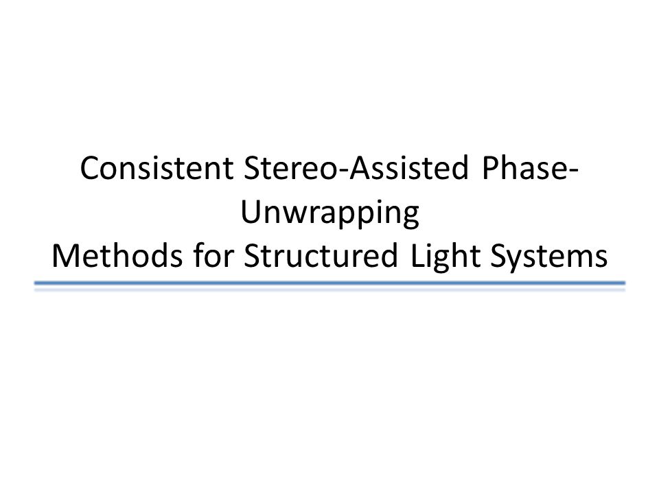Consistent Stereo-Assisted Phase-Unwrapping Methods for Structured Light Systems