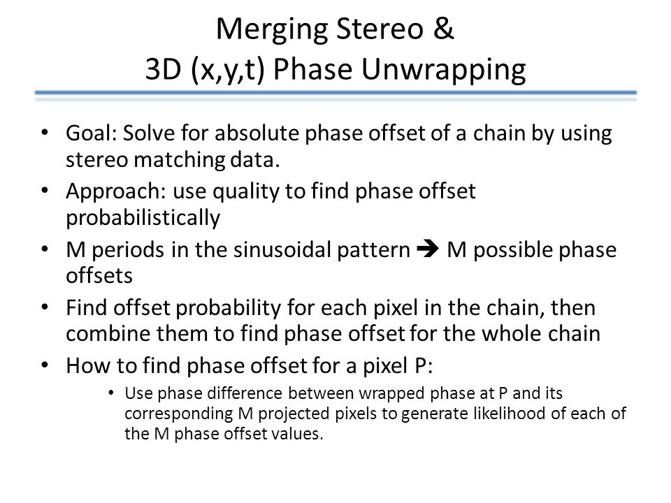 Merging Stereo & 3D (x,y,t) Phase Unwrapping