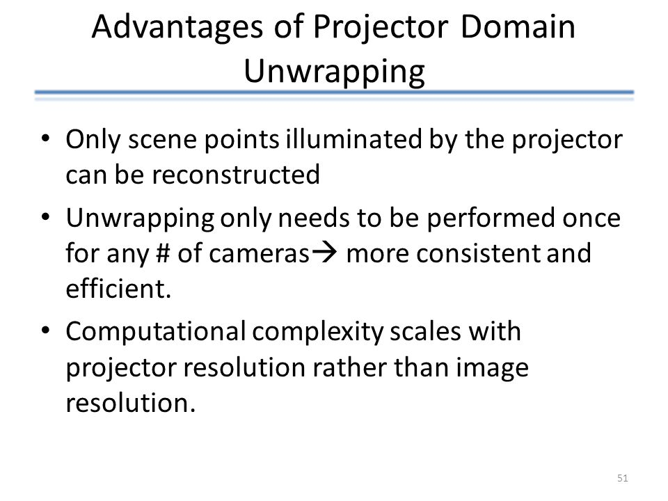 Advantages of Projector Domain Unwrapping