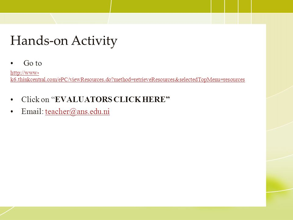 Hands-on Activity Go to Click on EVALUATORS CLICK HERE
