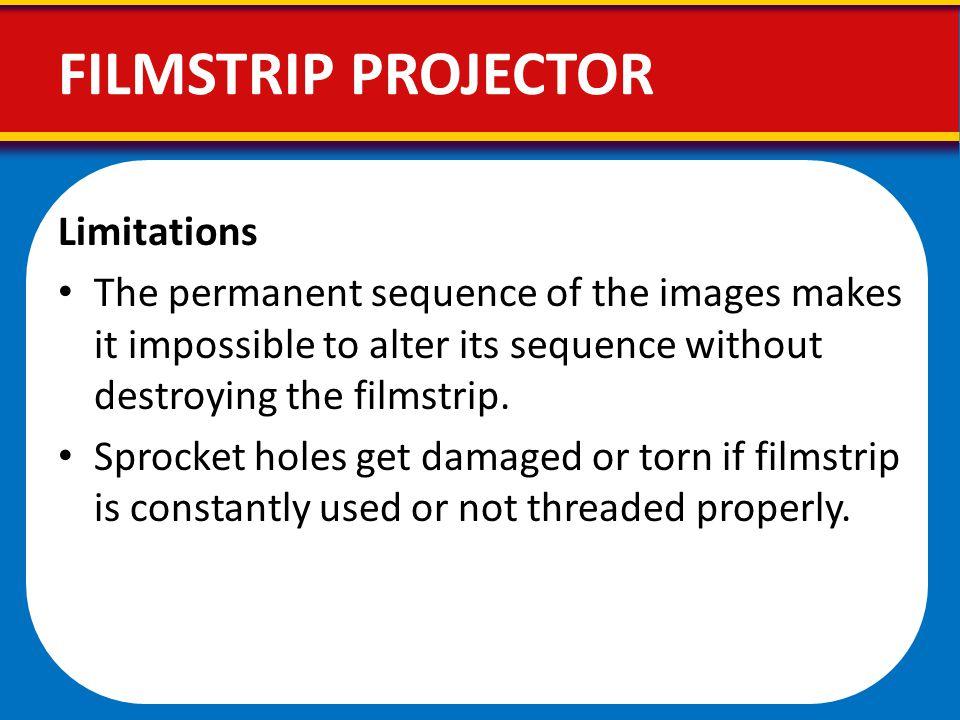 FILMSTRIP PROJECTOR Limitations