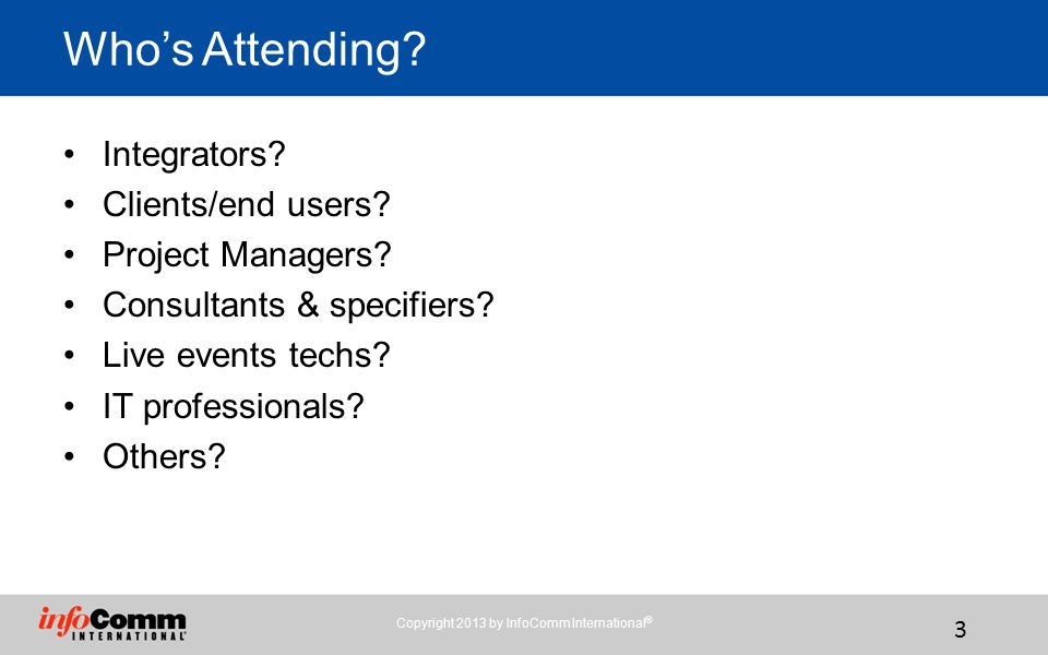 Who's Attending Integrators Clients/end users Project Managers