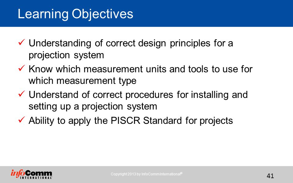 Learning Objectives Understanding of correct design principles for a projection system.