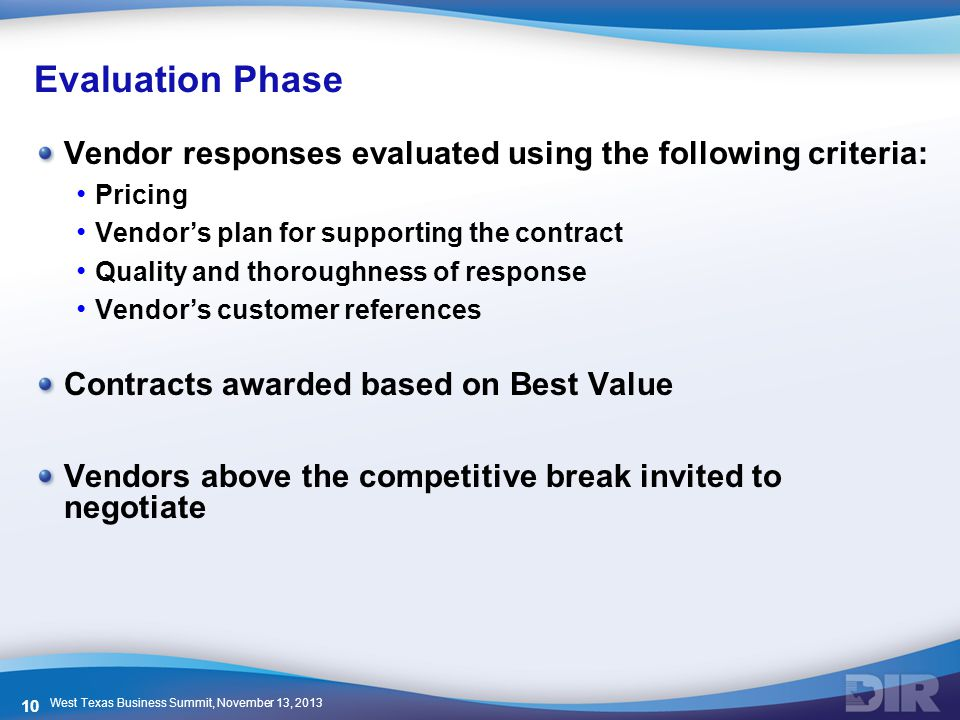 Evaluation Phase Vendor responses evaluated using the following criteria: Pricing. Vendor's plan for supporting the contract.