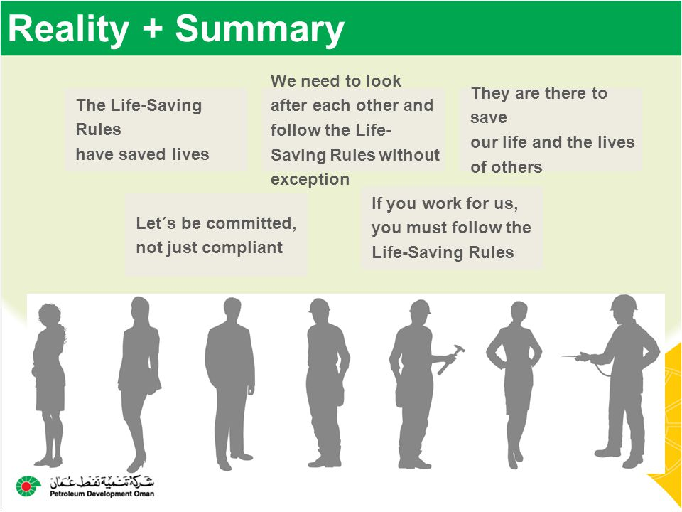 Reality + Summary The Life-Saving Rules have saved lives. We need to look after each other and follow the Life-Saving Rules without exception.