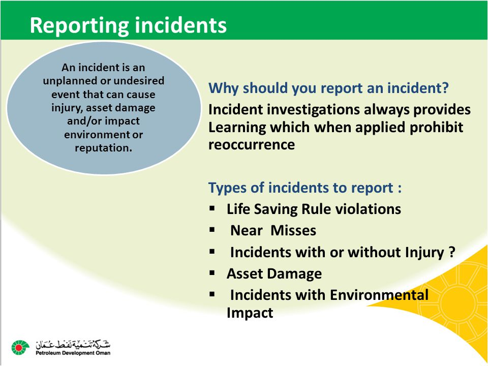 Reporting incidents Why should you report an incident