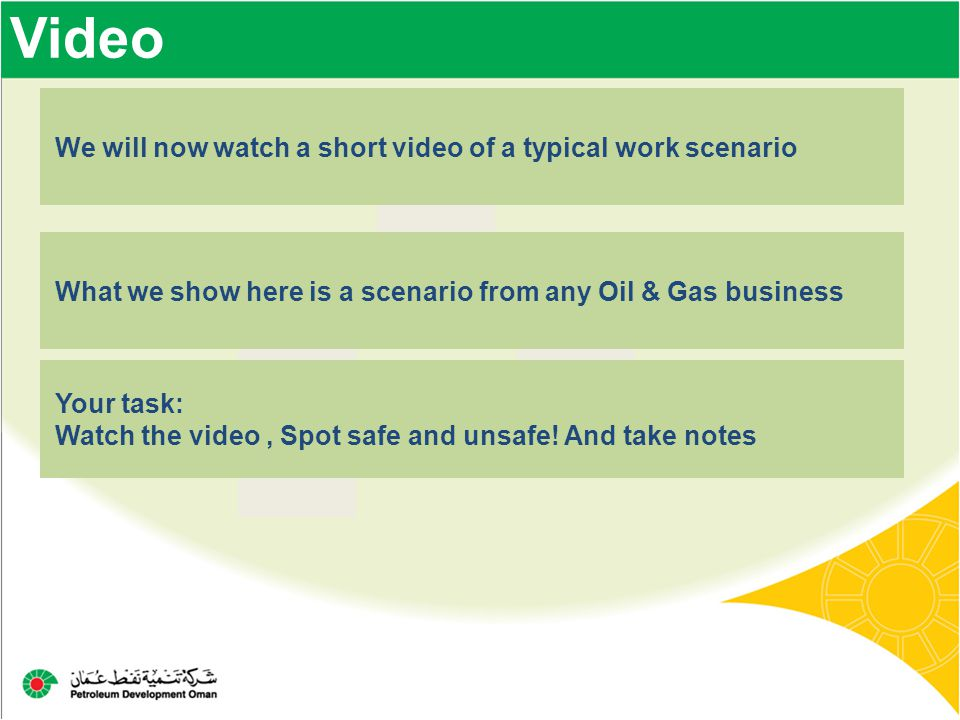 Video We will now watch a short video of a typical work scenario