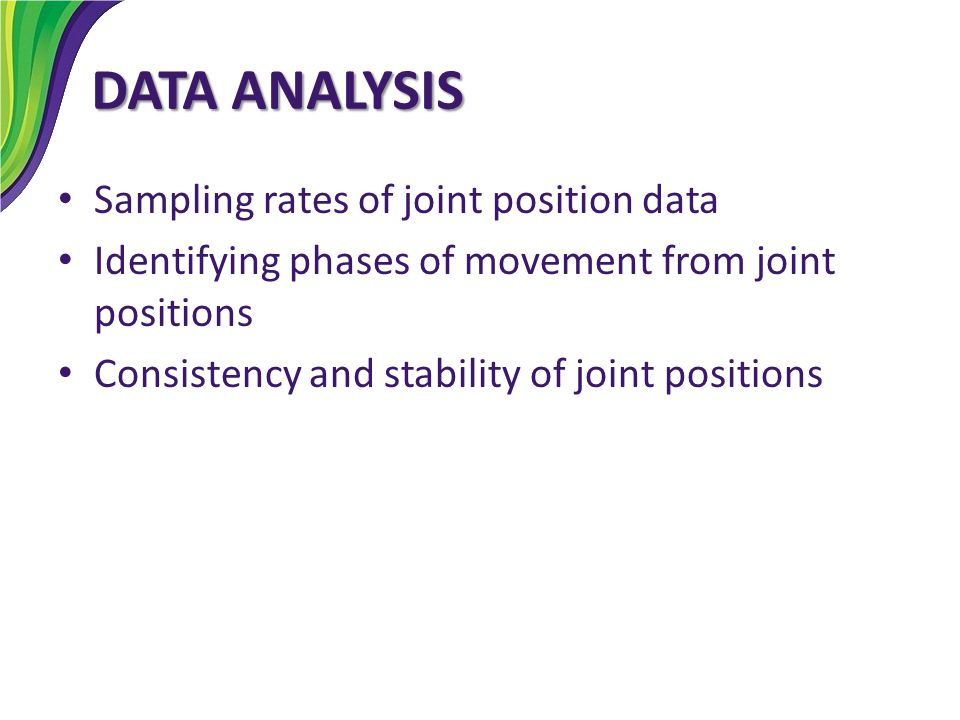 DATA ANALYSIS Sampling rates of joint position data