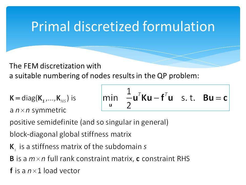 Primal discretized formulation