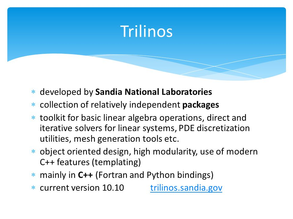 Trilinos developed by Sandia National Laboratories