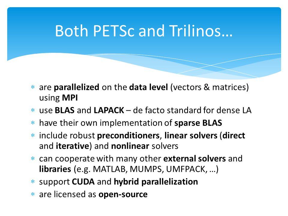 Both PETSc and Trilinos…