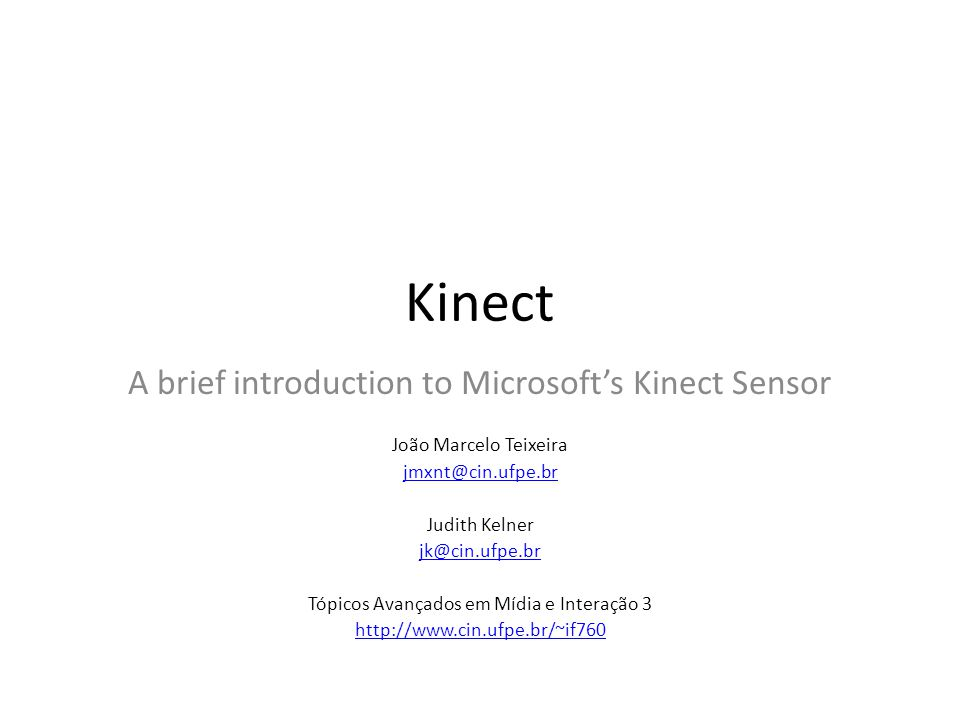 Kinect A brief introduction to Microsoft's Kinect Sensor