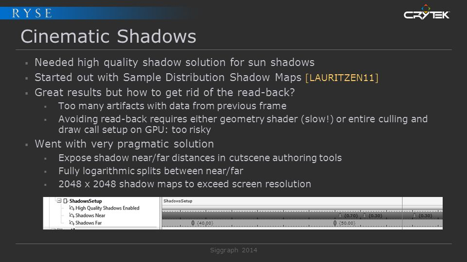Cinematic Shadows Needed high quality shadow solution for sun shadows