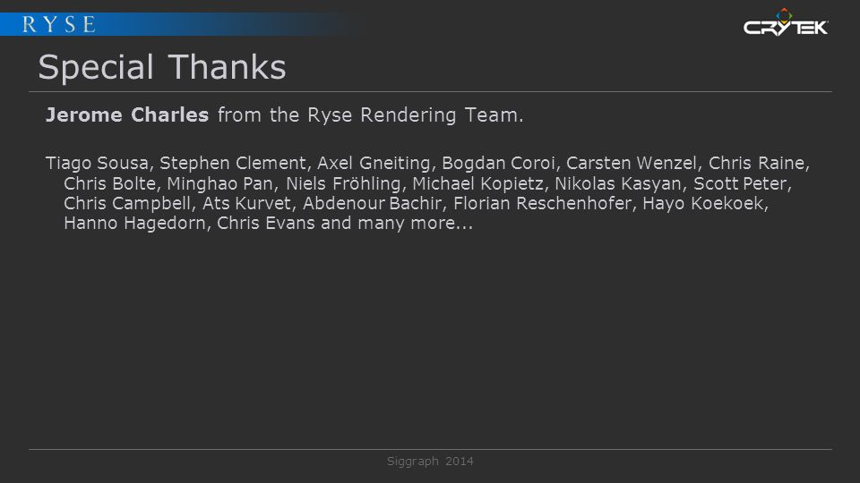 Special Thanks Jerome Charles from the Ryse Rendering Team.