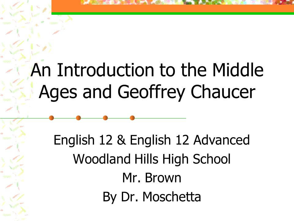 An Introduction to the Middle Ages and Geoffrey Chaucer