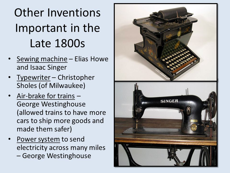 Other Inventions Important in the Late 1800s