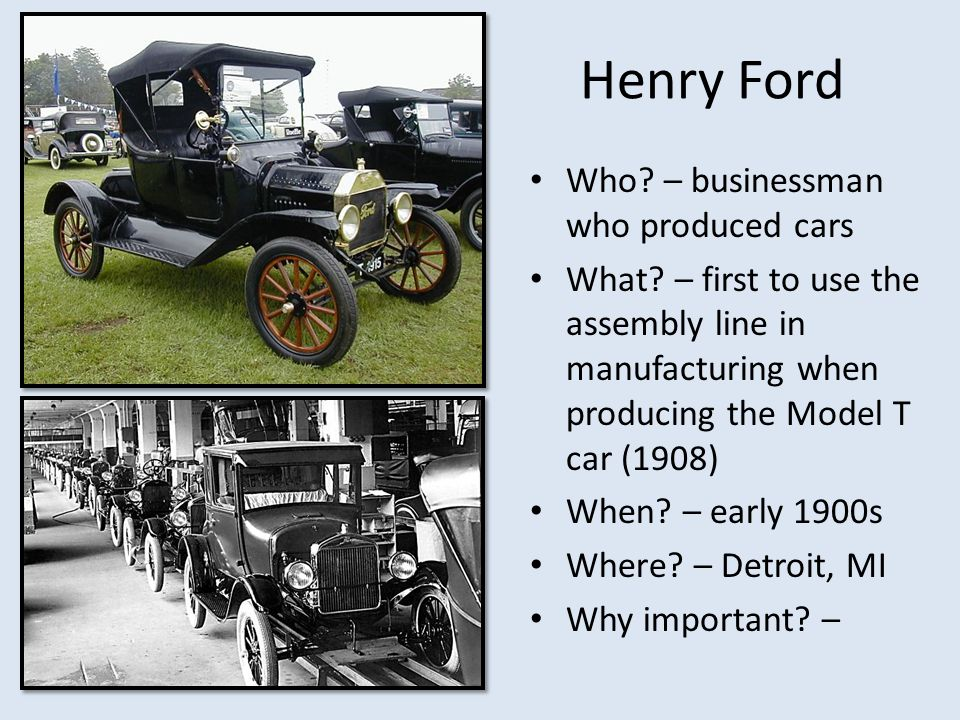 Henry Ford Who – businessman who produced cars