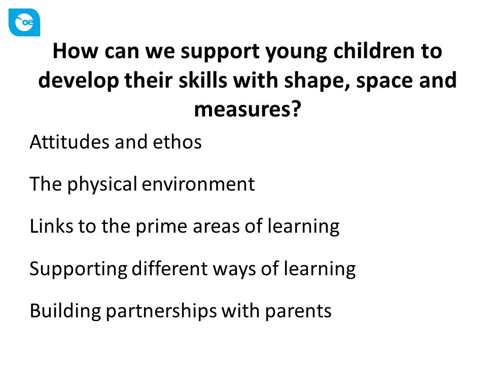 How can we support young children to develop their skills with shape, space and measures