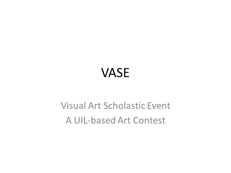 Visual Art Scholastic Event A UIL-based Art Contest