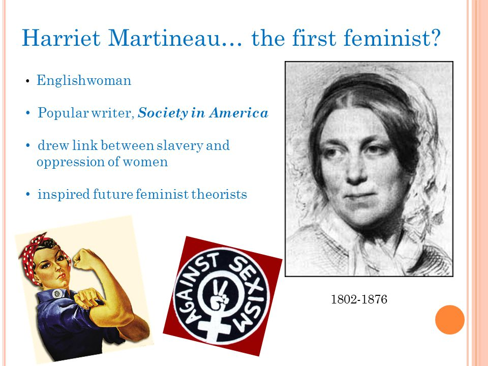 Harriet Martineau… the first feminist