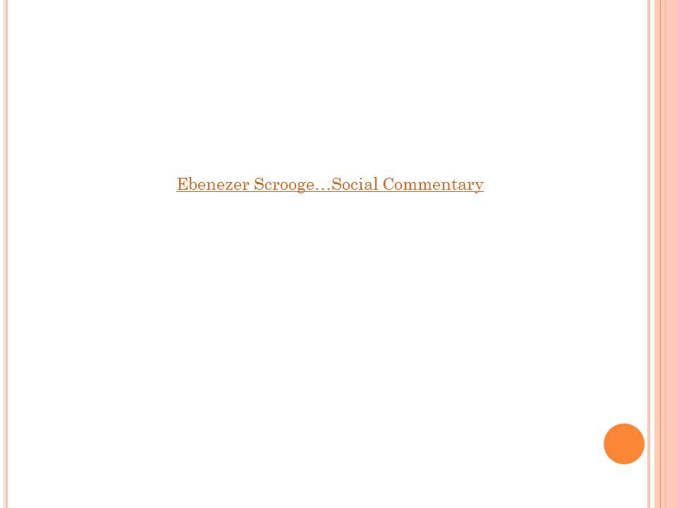 Ebenezer Scrooge…Social Commentary