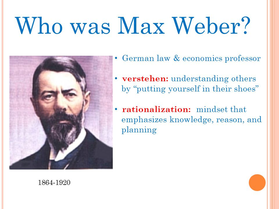 Who was Max Weber German law & economics professor