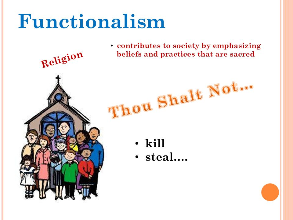 Functionalism Thou Shalt Not… kill steal…. Religion