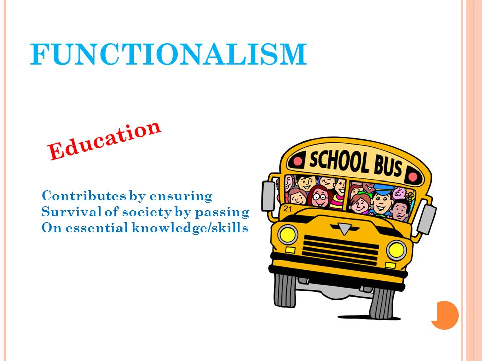 functionalism Education Contributes by ensuring