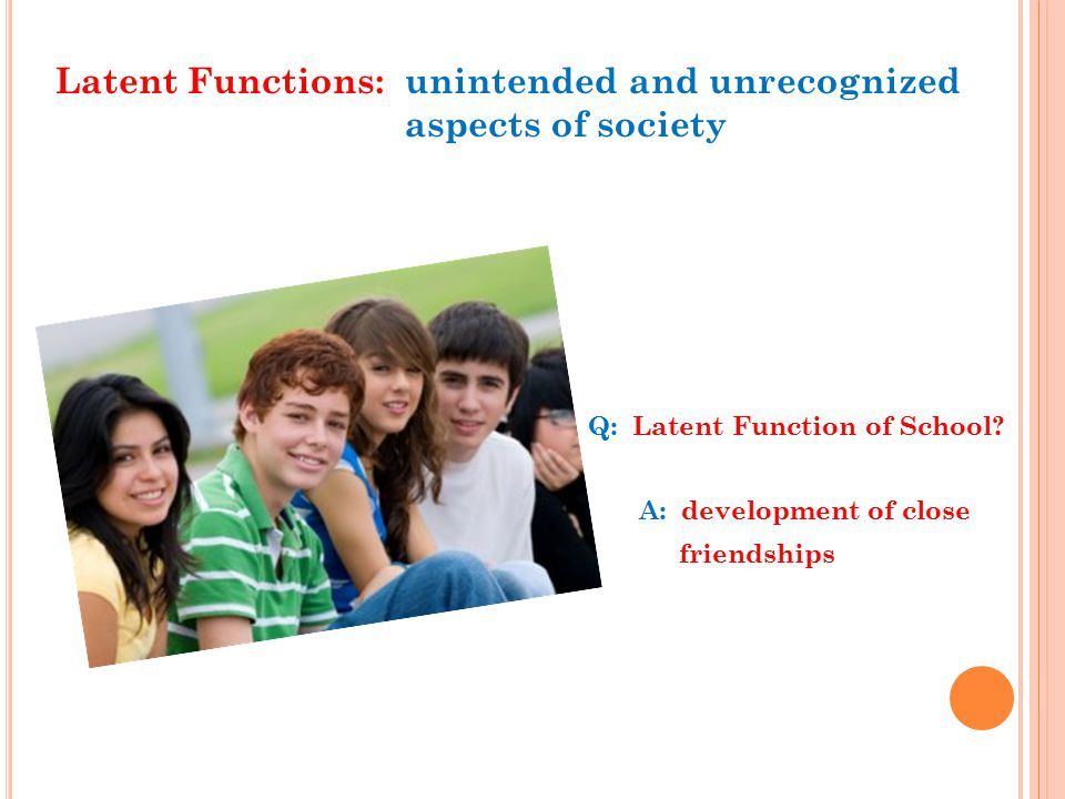 Latent Functions: unintended and unrecognized