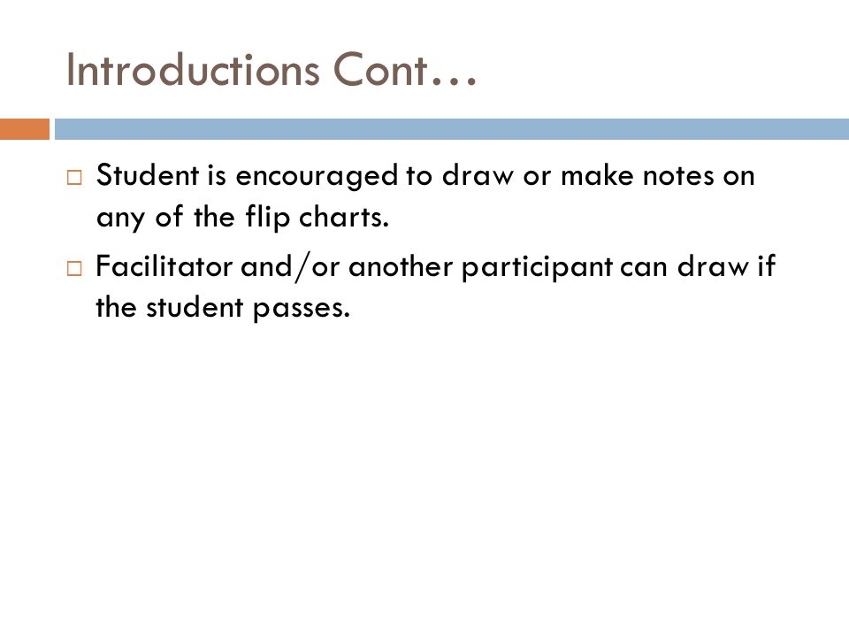 Introductions Cont… Student is encouraged to draw or make notes on any of the flip charts.