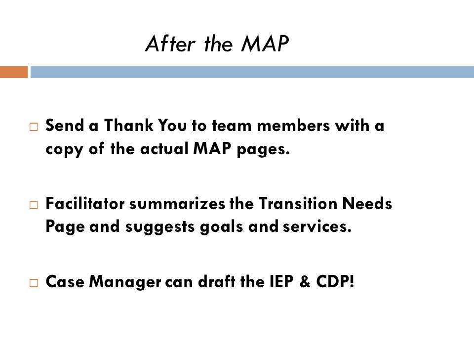 After the MAP Send a Thank You to team members with a copy of the actual MAP pages.
