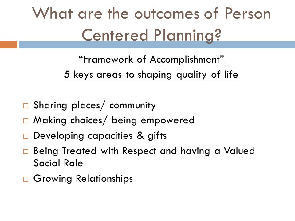 What are the outcomes of Person Centered Planning