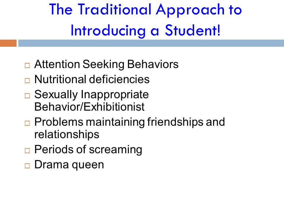 The Traditional Approach to Introducing a Student!