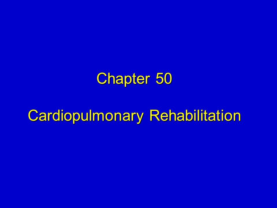 Chapter 50 Cardiopulmonary Rehabilitation