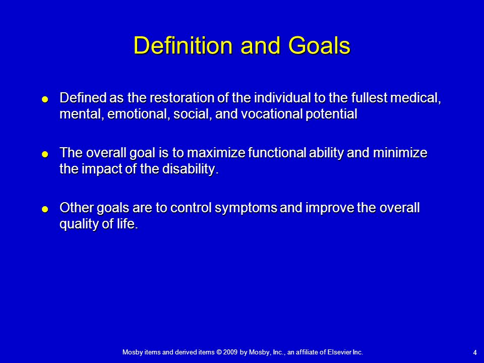Definition and Goals Defined as the restoration of the individual to the fullest medical, mental, emotional, social, and vocational potential.