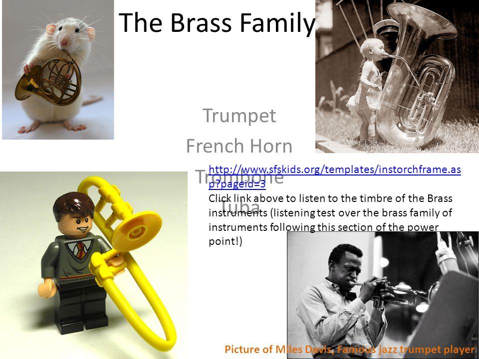 Trumpet French Horn Trombone Tuba